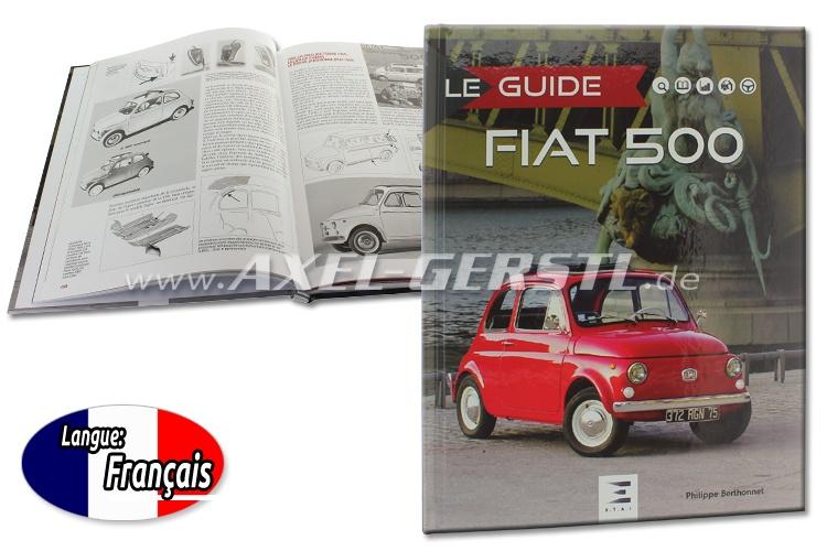 Libro Le Guide Fiat 500 di Philippe Berthonnet